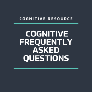 Cognitive Frequently Asked Questions