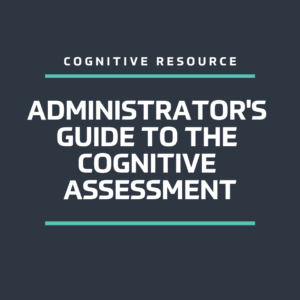 Administrator's Guide to the Cognitive Assessment