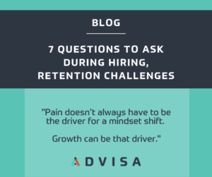 7 questions to ask during hiring, retention challenges